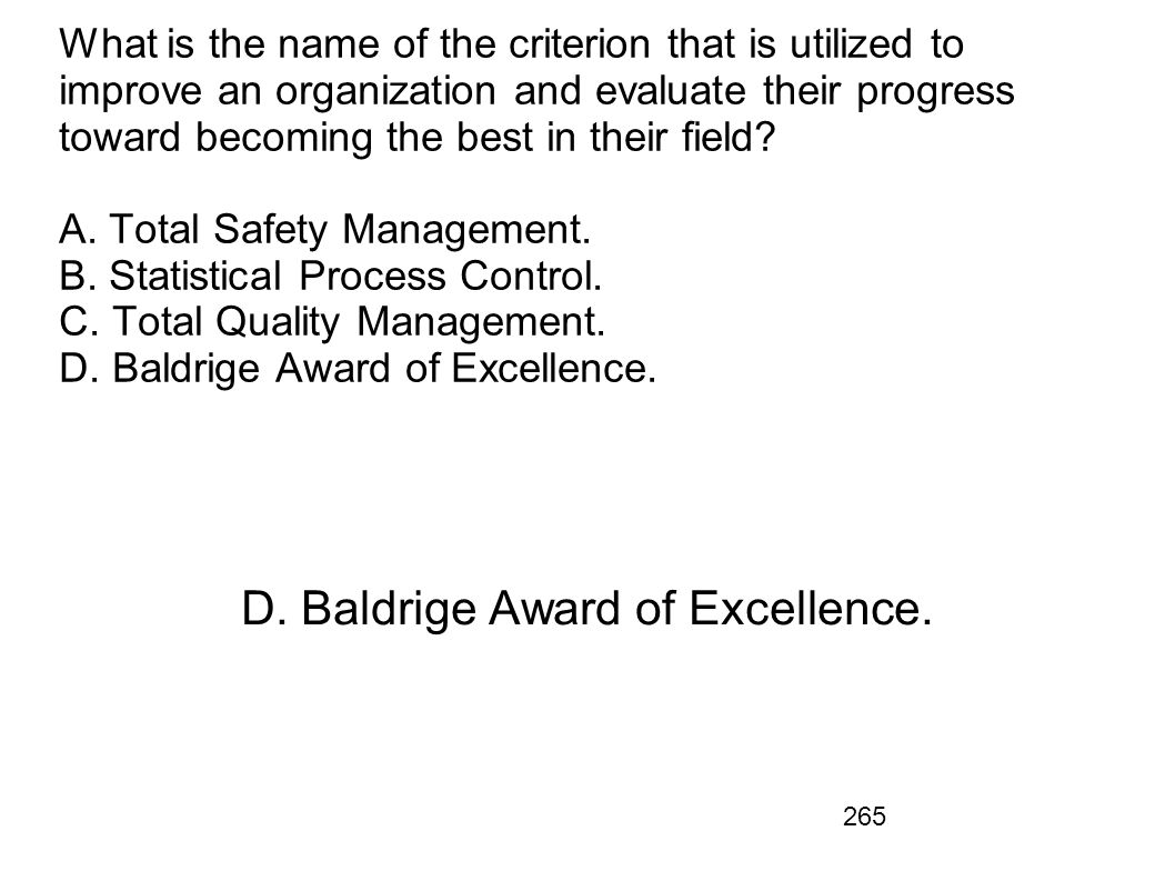 265 What is the name of the criterion that is utilized to improve an organization and evaluate their progress toward becoming the best in their field?