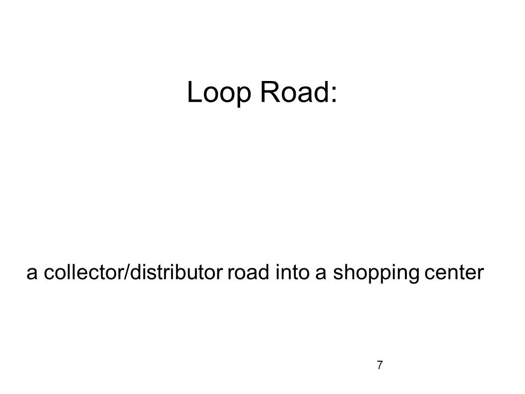 7 Loop Road: a collector/distributor road into a shopping center