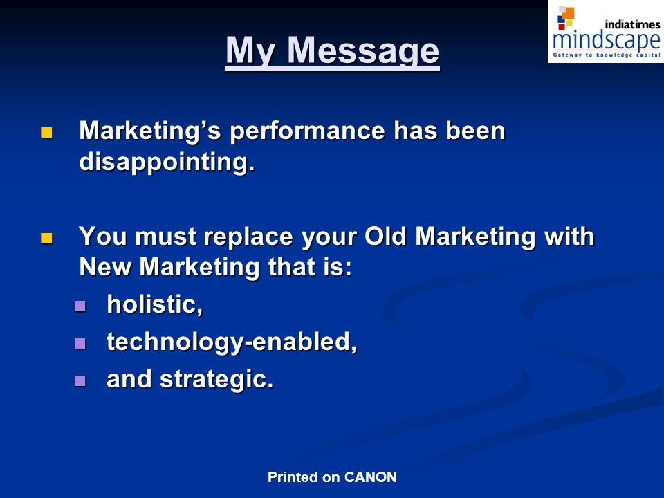 Printed on CANON My Message Marketings performance has been disappointing.