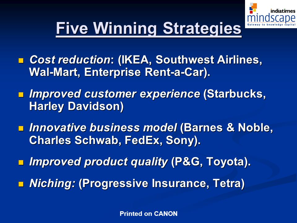 Printed on CANON Five Winning Strategies Cost reduction: (IKEA, Southwest Airlines, Wal-Mart, Enterprise Rent-a-Car).