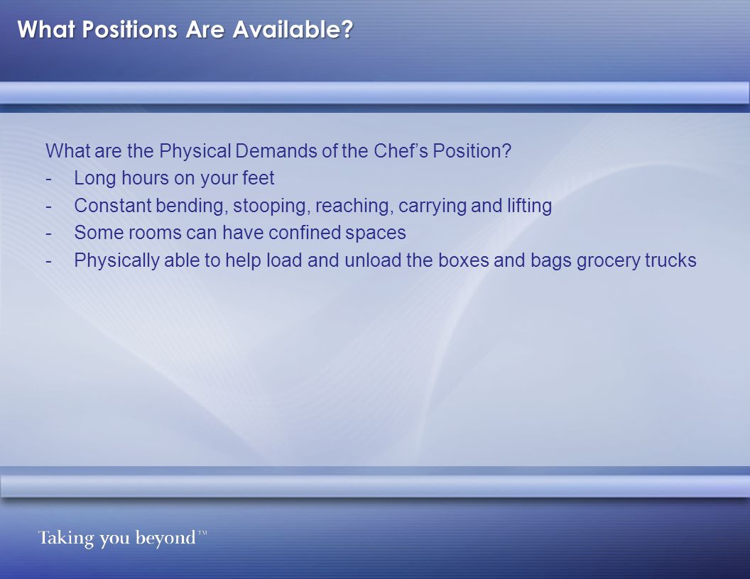 What are the Physical Demands of the Chefs Position.