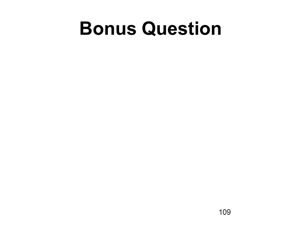 109 Bonus Question