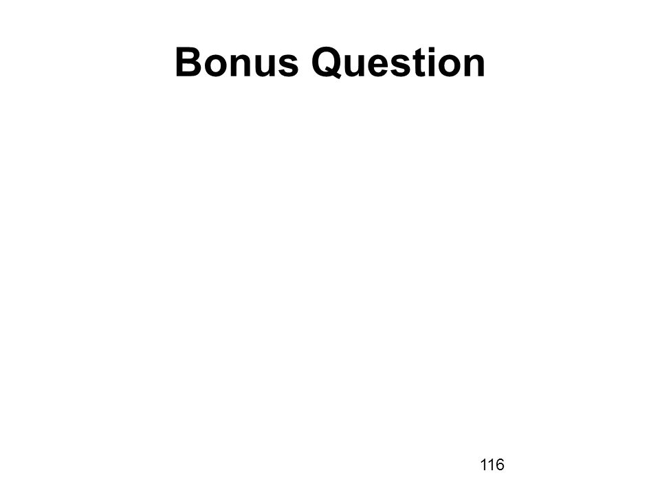 116 Bonus Question