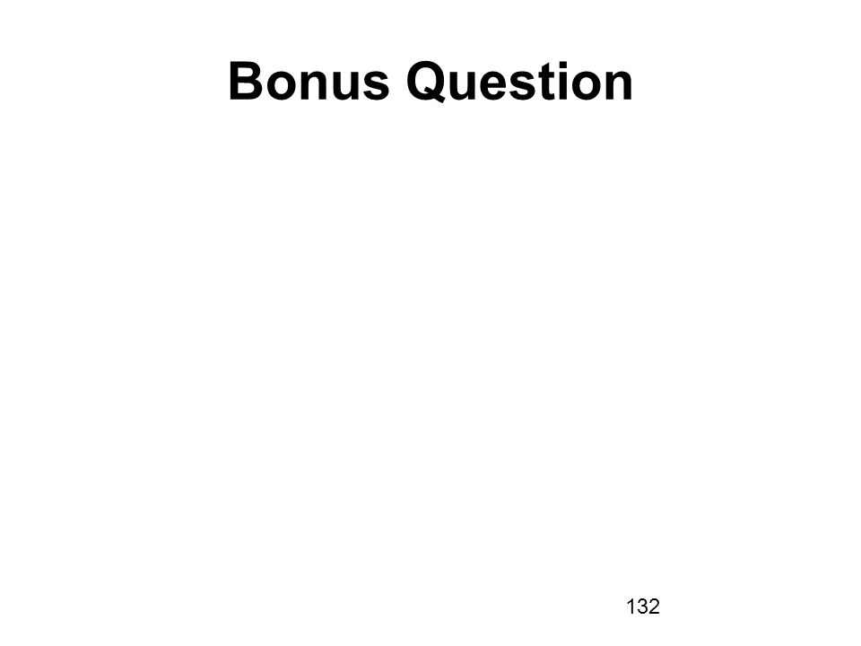 132 Bonus Question