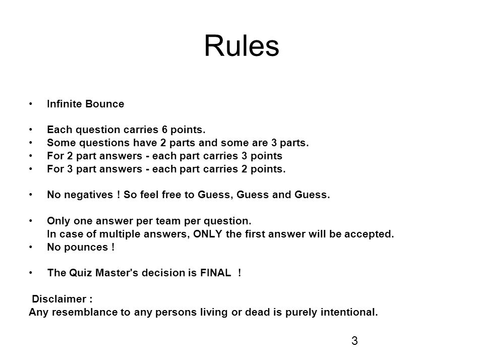 3 Rules Infinite Bounce Each question carries 6 points.