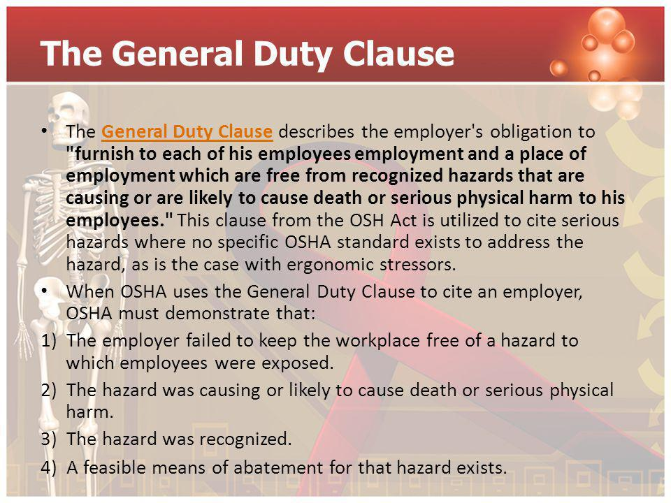 The General Duty Clause The General Duty Clause describes the employer's obligation to