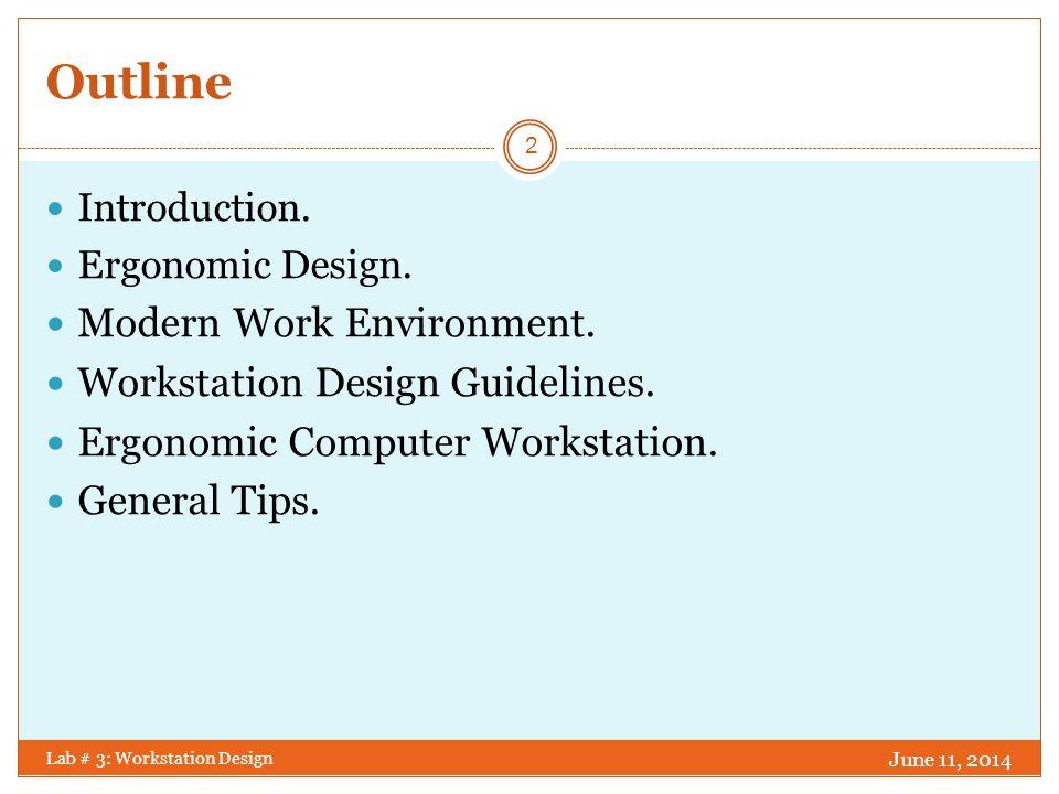 INTRODUCTION Lab # 3: Workstation Design June 11, 2014 3 Workstation Design