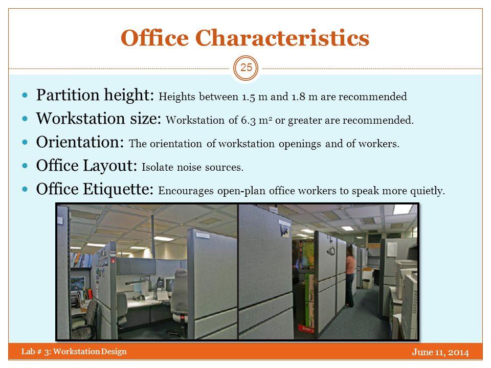 WORKSTATION DESIGN GUIDELINES Lab # 3: Workstation Design June 11, 2014 26 Workstation Design