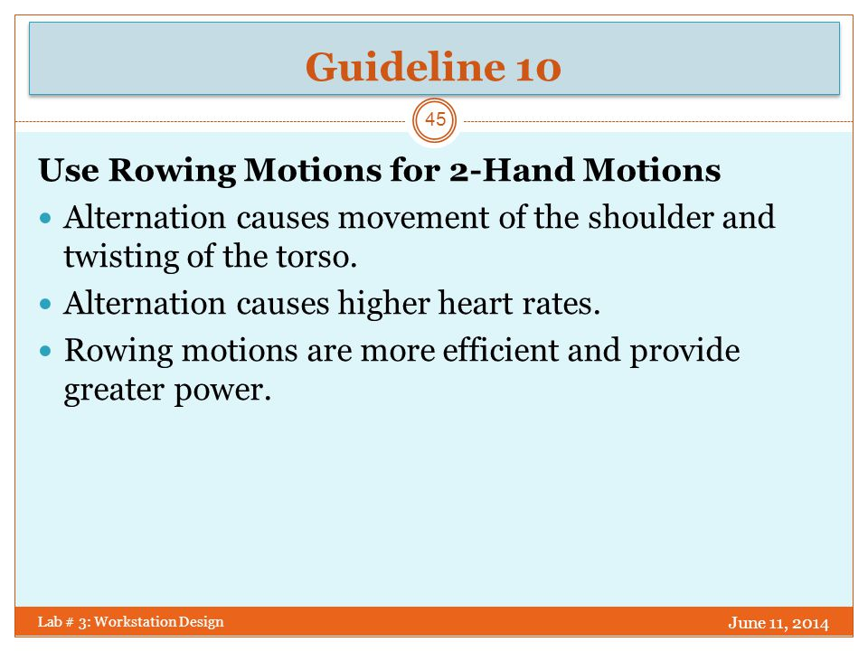 Guideline 11 Pivot Motions About the Elbow Motion time is minimized with motion about the elbow.
