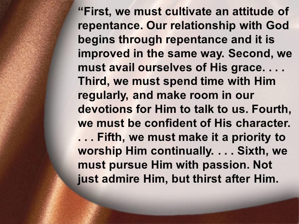 I.David Was Faithful First, we must cultivate an attitude of repentance.