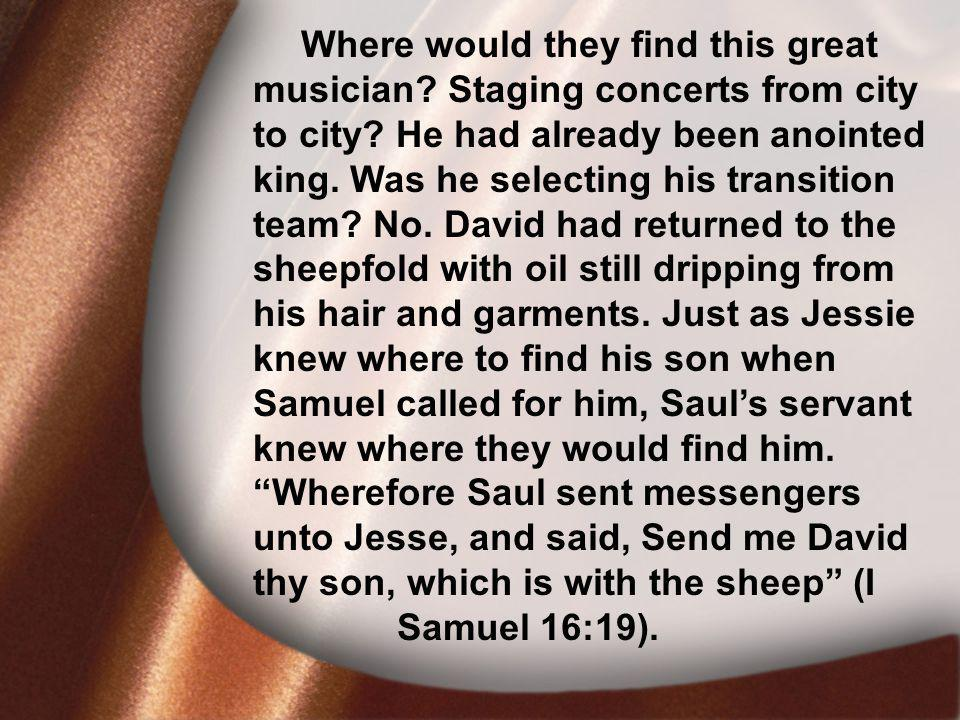 I.David Was Faithful Where would they find this great musician.