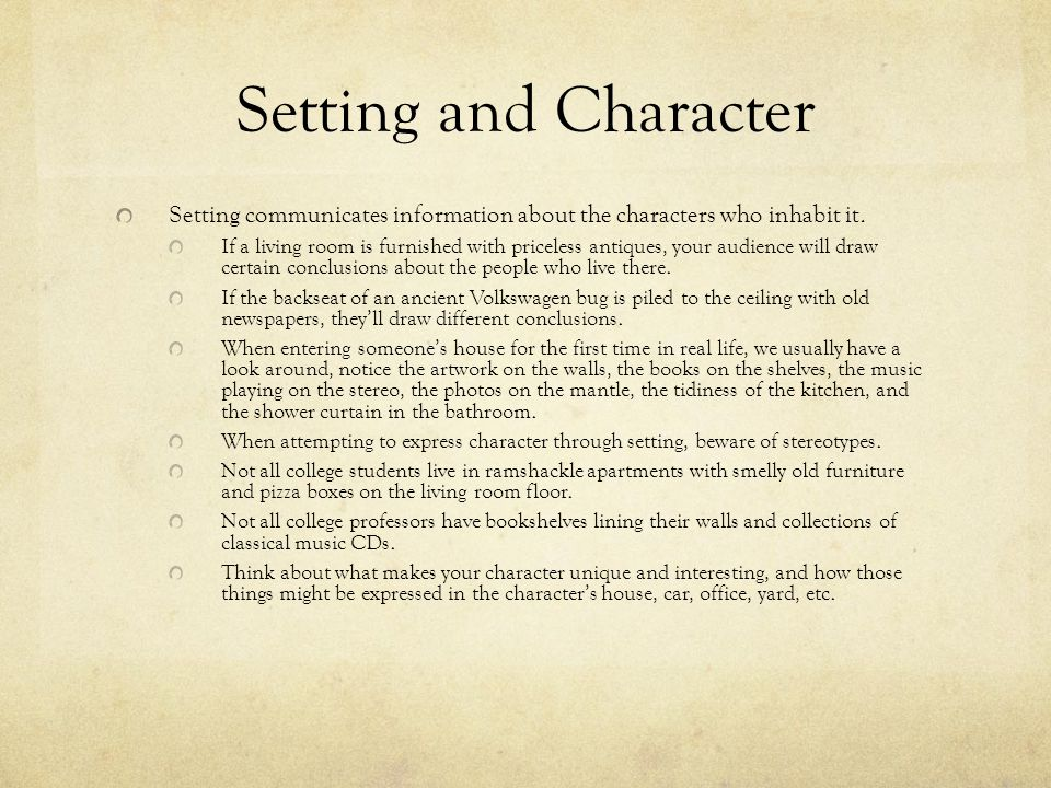 Setting and Character Setting communicates information about the characters who inhabit it.