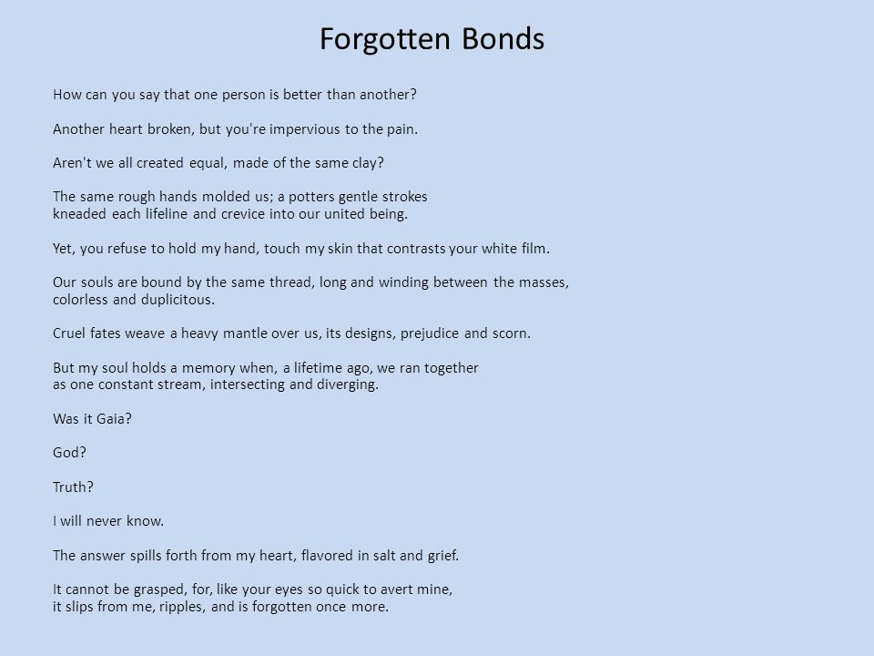 Forgotten Bonds How can you say that one person is better than another.