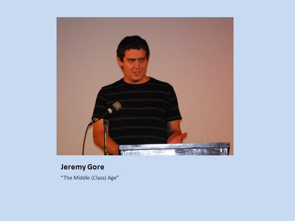 Jeremy Gore The Middle (Class) Age