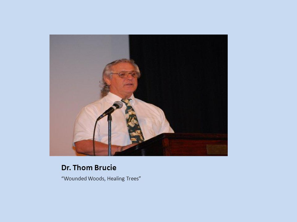 Dr. Thom Brucie Wounded Woods, Healing Trees
