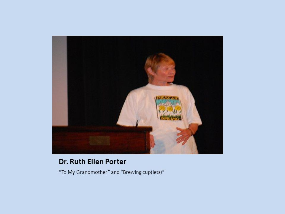Dr. Ruth Ellen Porter To My Grandmother and Brewing cup(lets)