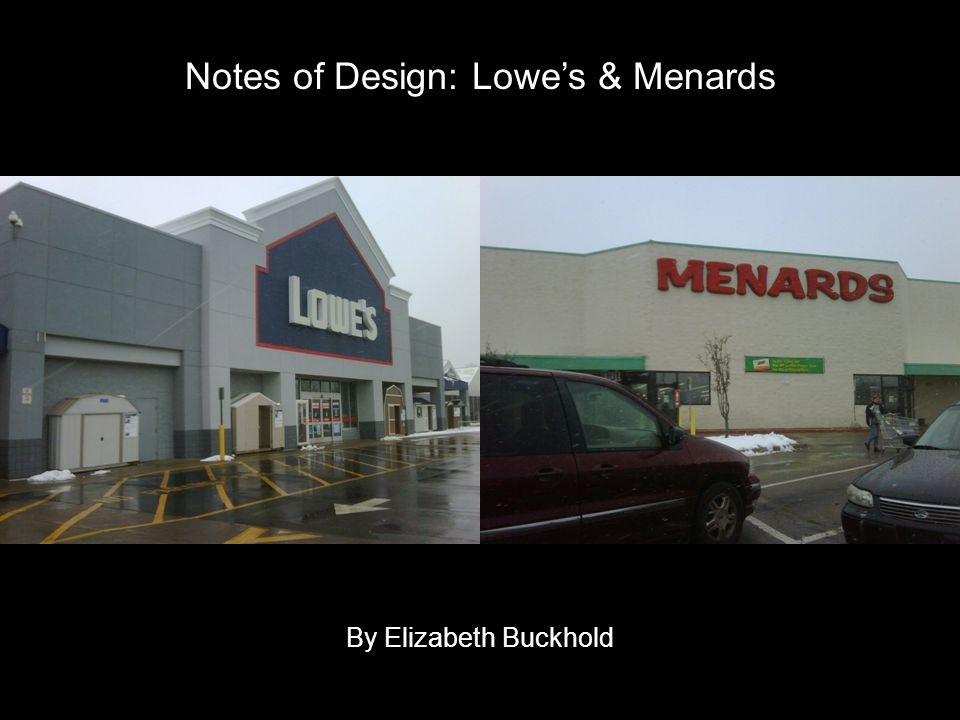 Notes of Design: Lowes & Menards By Elizabeth Buckhold