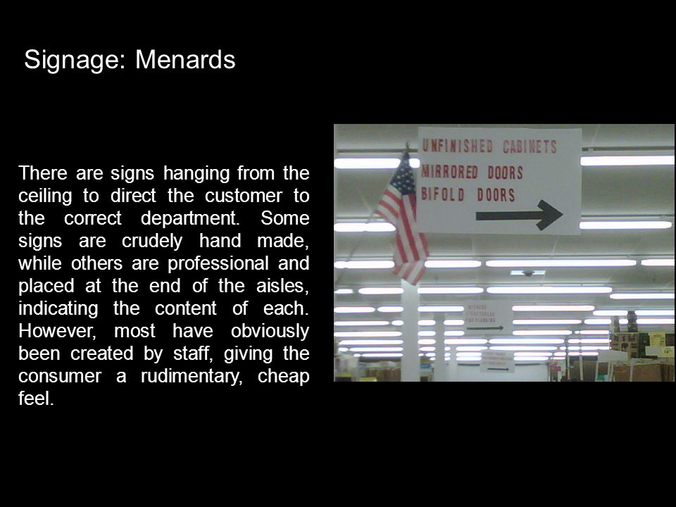 Attention Grabber Menards Signage: Menards There are signs hanging from the ceiling to direct the customer to the correct department.