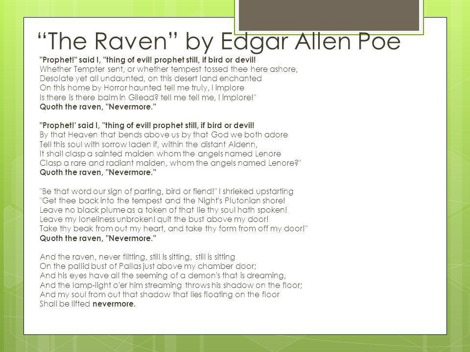 The Raven by Edgar Allen Poe Prophet! said I, thing of evil.