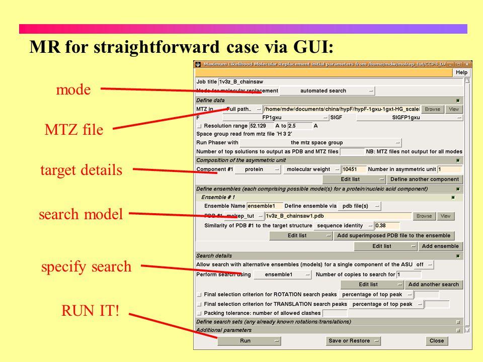 MR for straightforward case via GUI: mode MTZ file search model RUN IT! target details specify search