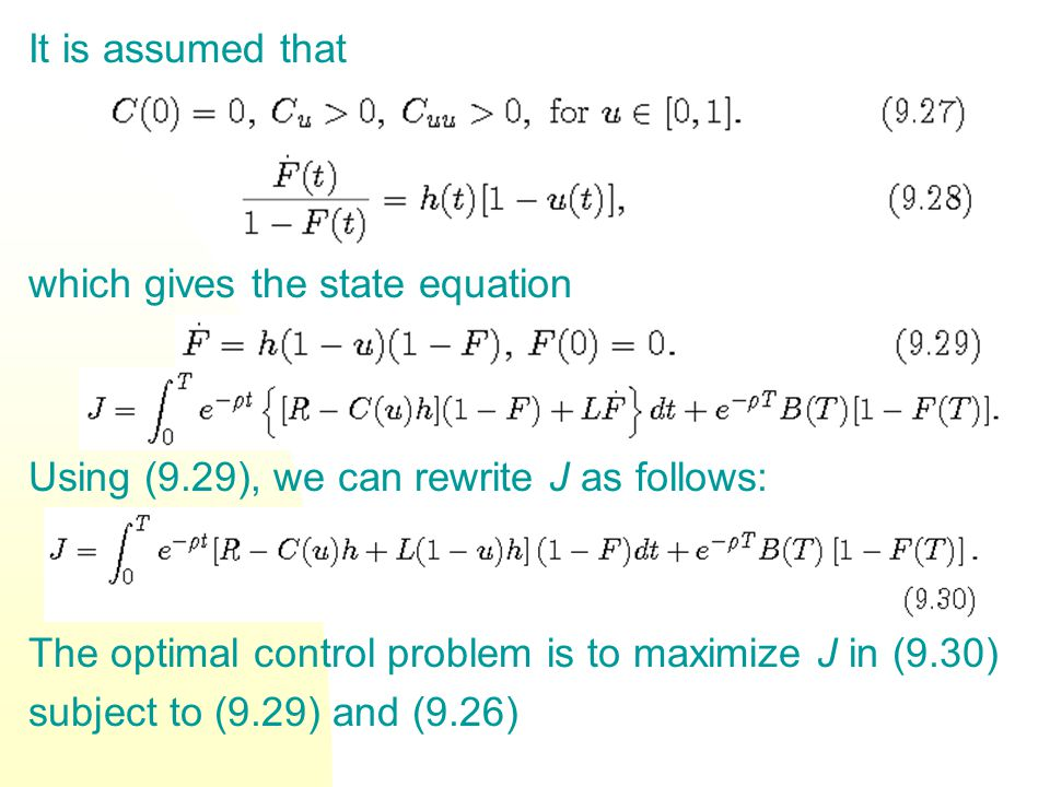 It is assumed that which gives the state equation Using (9.29), we can rewrite J as follows: The optimal control problem is to maximize J in (9.30) su