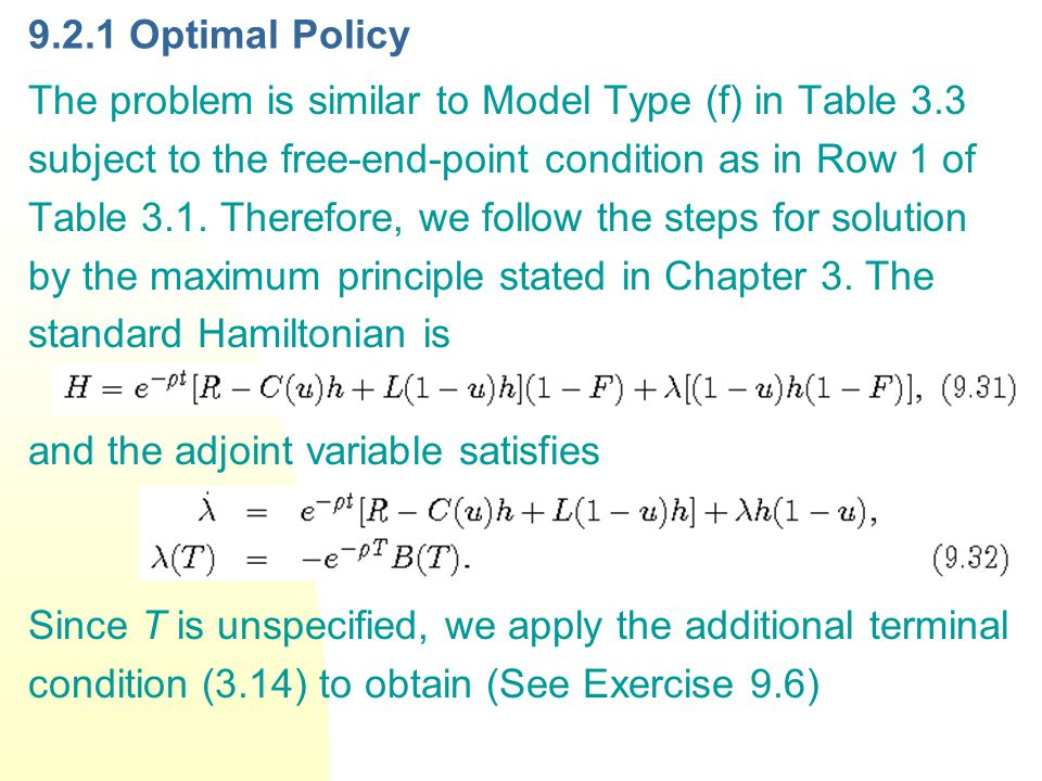 9.2.1 Optimal Policy The problem is similar to Model Type (f) in Table 3.3 subject to the free-end-point condition as in Row 1 of Table 3.1. Therefore