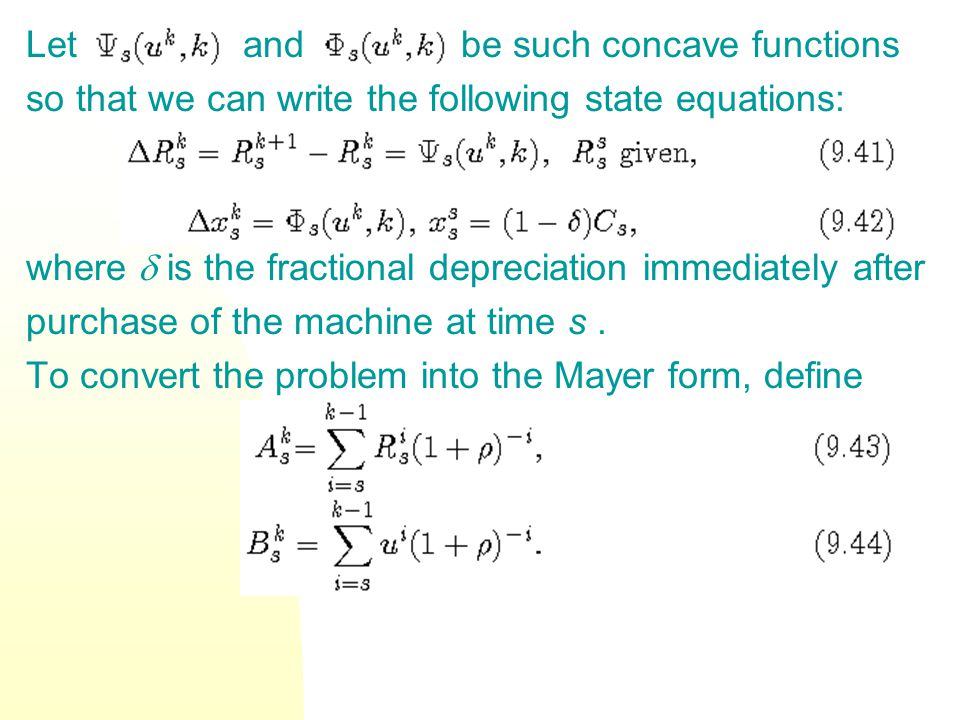 Let and be such concave functions so that we can write the following state equations: where is the fractional depreciation immediately after purchase