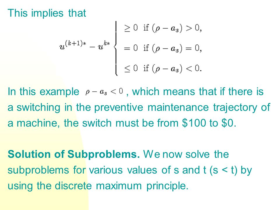 This implies that In this example, which means that if there is a switching in the preventive maintenance trajectory of a machine, the switch must be