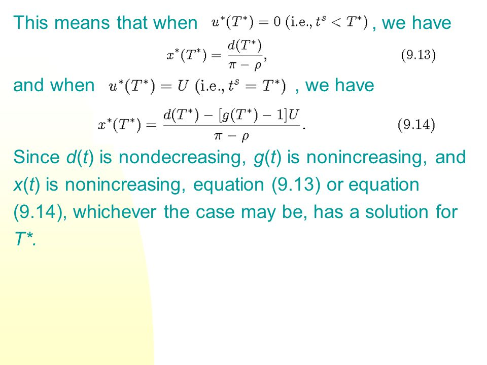 This means that when, we have and when, we have Since d(t) is nondecreasing, g(t) is nonincreasing, and x(t) is nonincreasing, equation (9.13) or equa