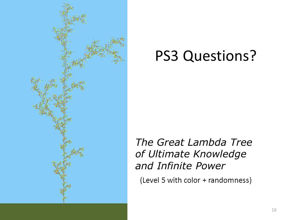 The Great Lambda Tree of Ultimate Knowledge and Infinite Power (Level 5 with color + randomness) 16 PS3 Questions