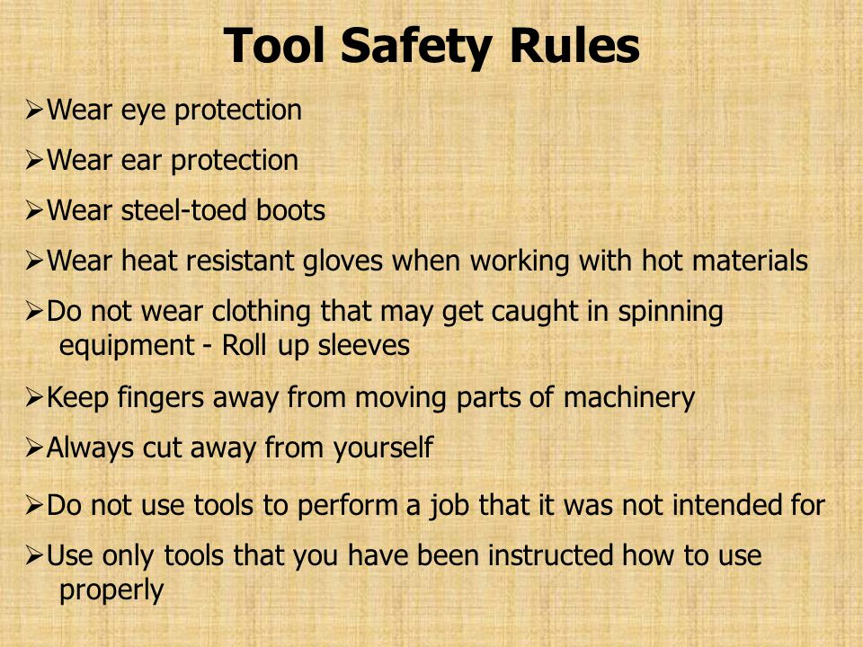Tool Safety Rules Never walk away from a running machine Concentrate on task when using equipment Do not work alone Make sure the area is clear before you start a machine Observe and follow safety signs and warnings REDDANGERYELLOWCAUTION Do not use dull tools Do not use broken tools or equipment