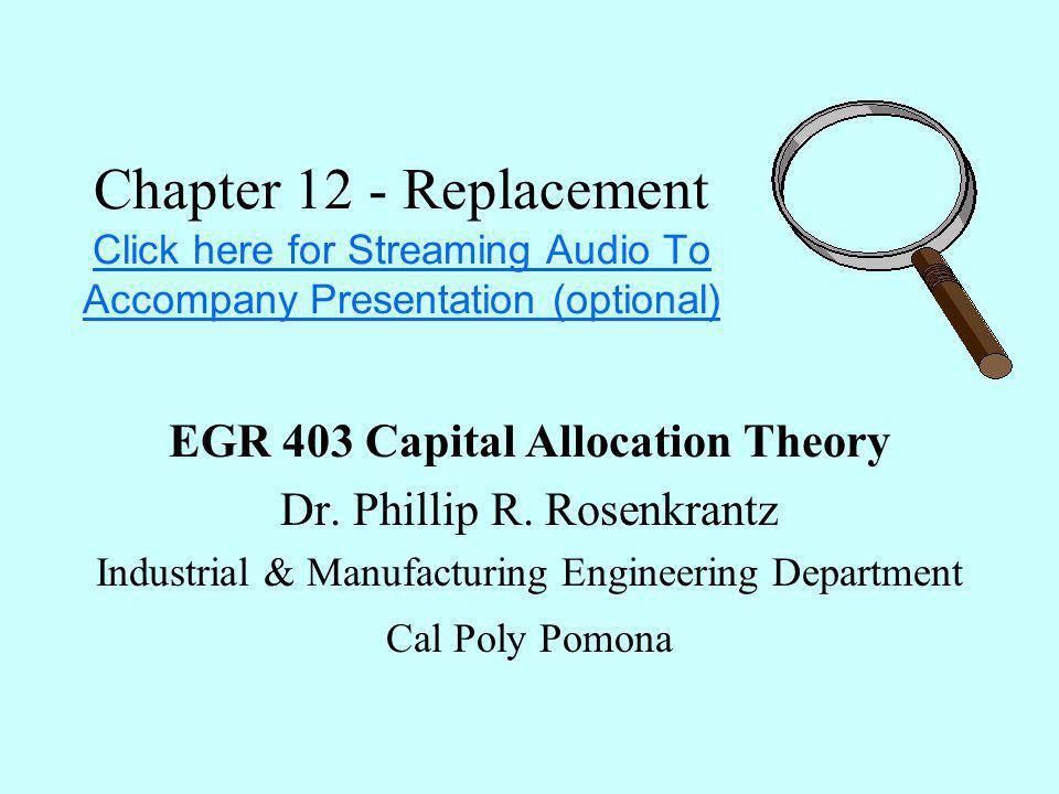 EGR 403 - Cal Poly Pomona - SA1522 Replacement Analysis Technique #3 Compare the EUAC of the defender over its stated life against the minimum EUAC of the challenger.