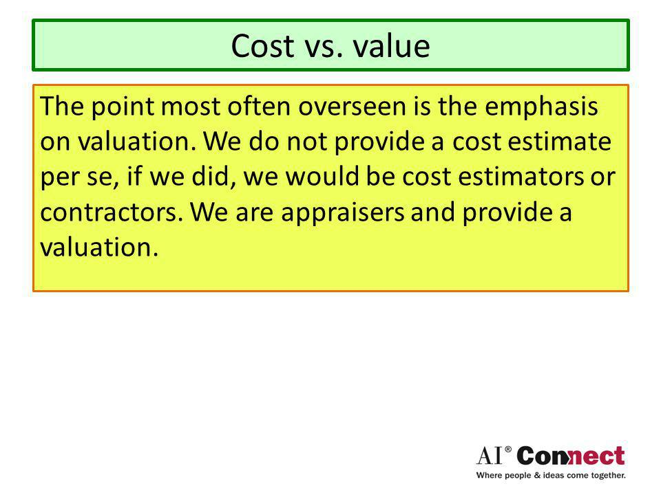 Cost vs. value The point most often overseen is the emphasis on valuation.