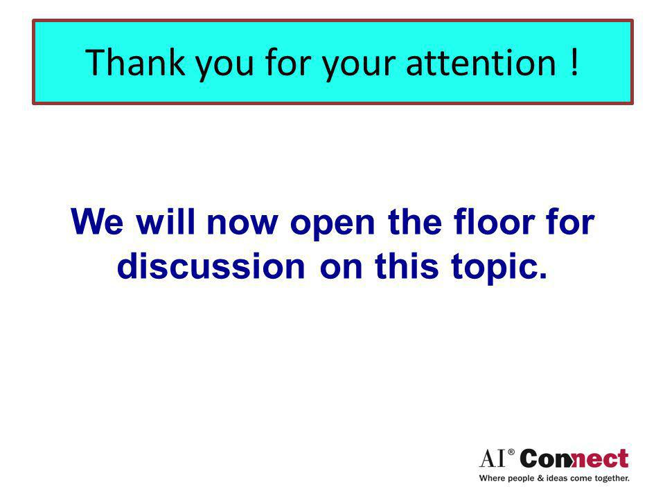 Thank you for your attention ! We will now open the floor for discussion on this topic.