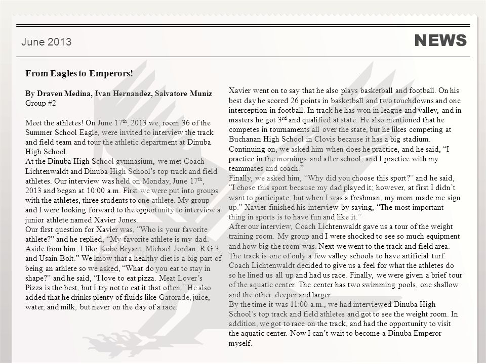 NEWS. June 2013 From Eagles to Emperors.