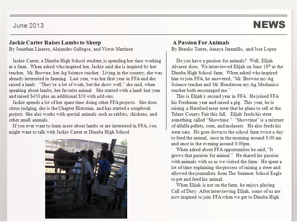 NEWS June 2013 Jackie Carter Raises Lambs to Sheep By Jonathan Linarez, Alejandro Gallegos, and Victor Martinez Jackie Carter, a Dinuba High School st