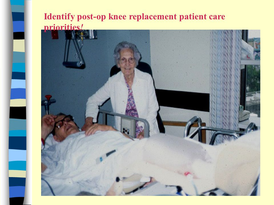 Identify post-op knee replacement patient care priorities!