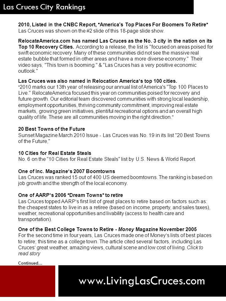 Las Cruces City Rankings 2010, Listed in the CNBC Report, America s Top Places For Boomers To Retire Las Cruces was shown on the #2 slide of this 18-page slide show.