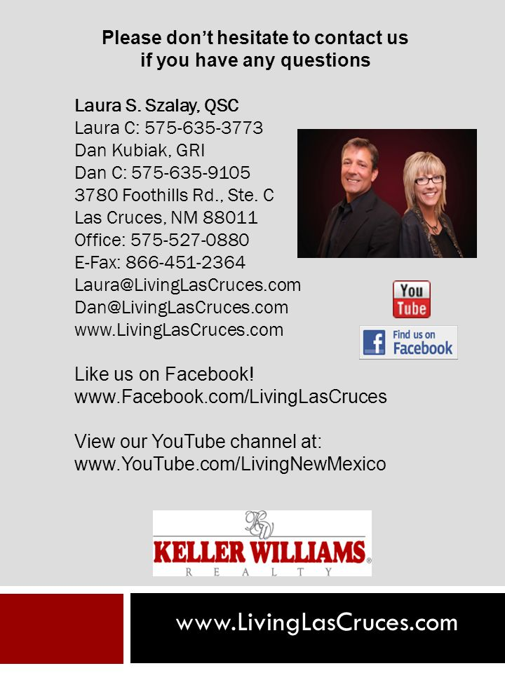 www.LivingLasCruces.com Please dont hesitate to contact us if you have any questions Laura S.