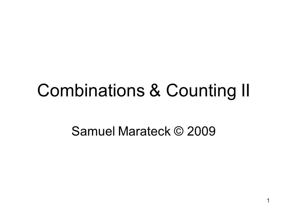1 Combinations & Counting II Samuel Marateck © 2009