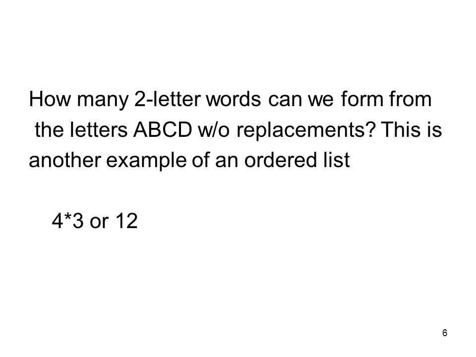 7 How many 3-letter words can we form from the letters AAB w/o replacements.