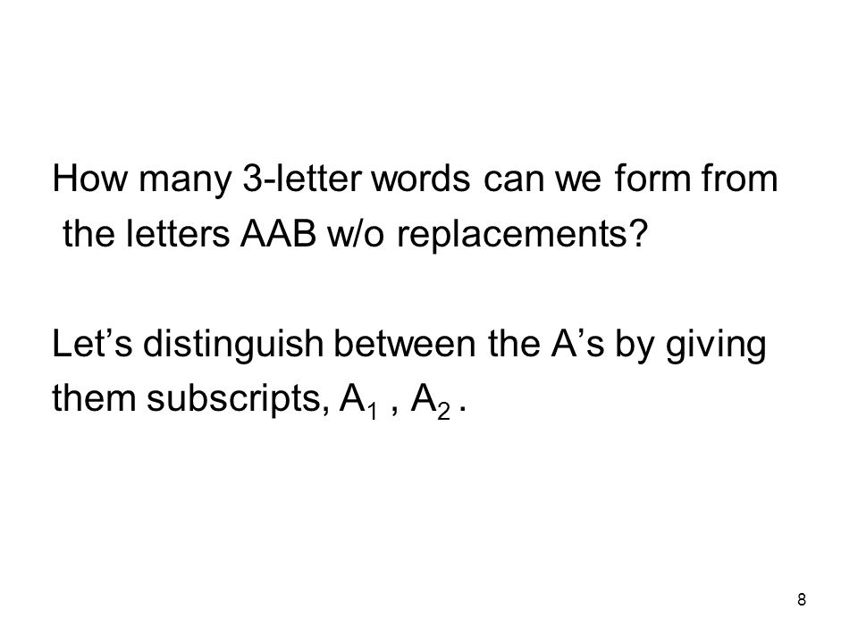 9 Lets distinguish between the As by giving them subscripts, A 1, A 2.