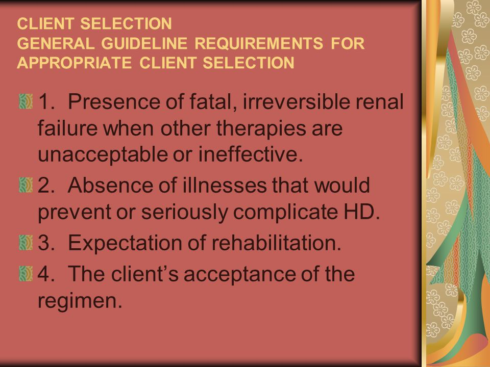 CLIENT SELECTION GENERAL GUIDELINE REQUIREMENTS FOR APPROPRIATE CLIENT SELECTION 1.