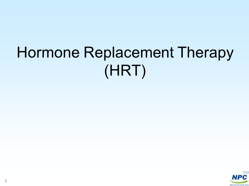 1 Hormone Replacement Therapy (HRT)