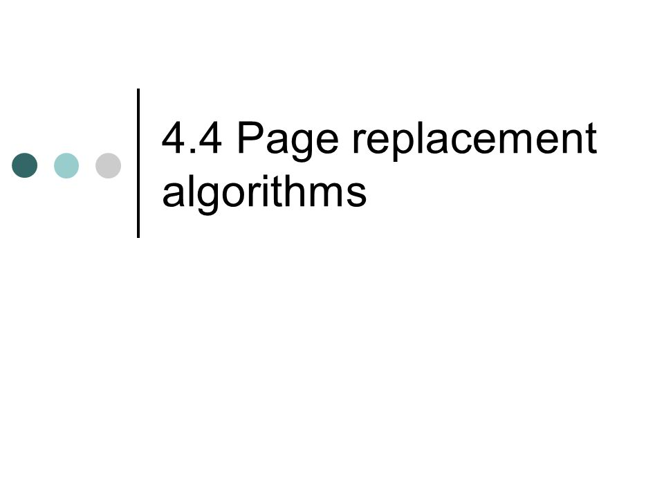 Page replacement algorithms Also seen in: CPU cache Web server cache of web pages Buffered I/O (file) caches