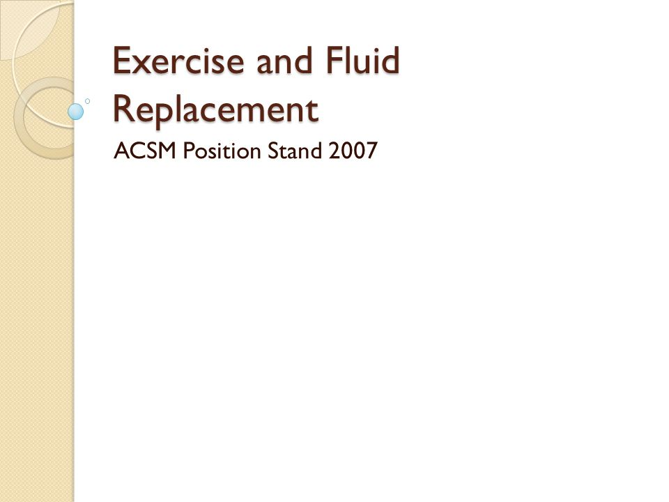 Exercise and Fluid Replacement ACSM Position Stand 2007