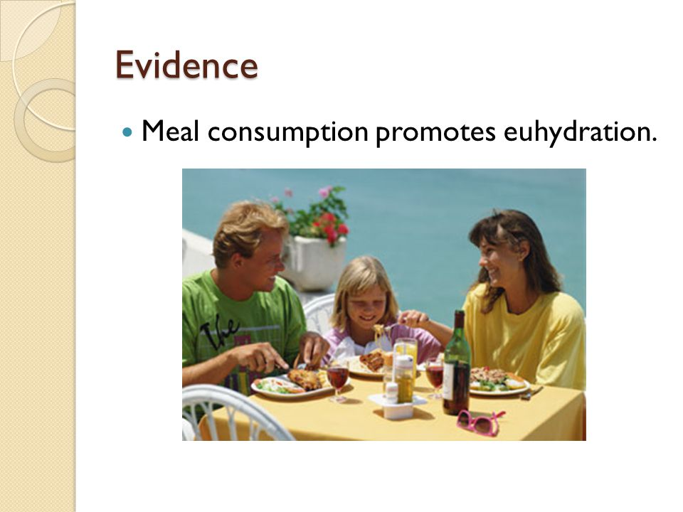 Evidence Meal consumption promotes euhydration.
