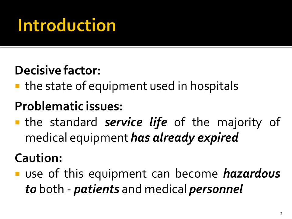 Decisive factor: the state of equipment used in hospitals Problematic issues: the standard service life of the majority of medical equipment has alrea