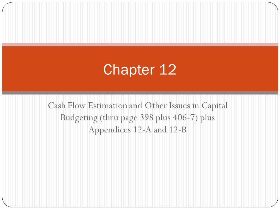 Overview Cash Flow Estimation New or Expansion Project Other Cash Flow Estimation Issues Replacement Project