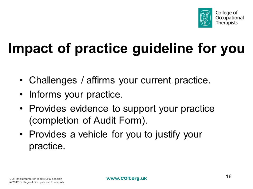 Impact of practice guideline for you Challenges / affirms your current practice.